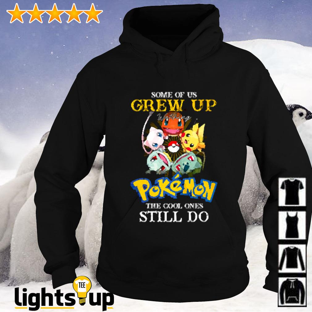 Some of us grew up watching Pokemon the cool ones still do Hoodie