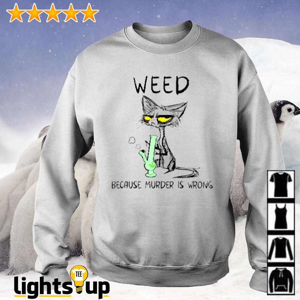 Black cat weed because murder is wrong Sweater