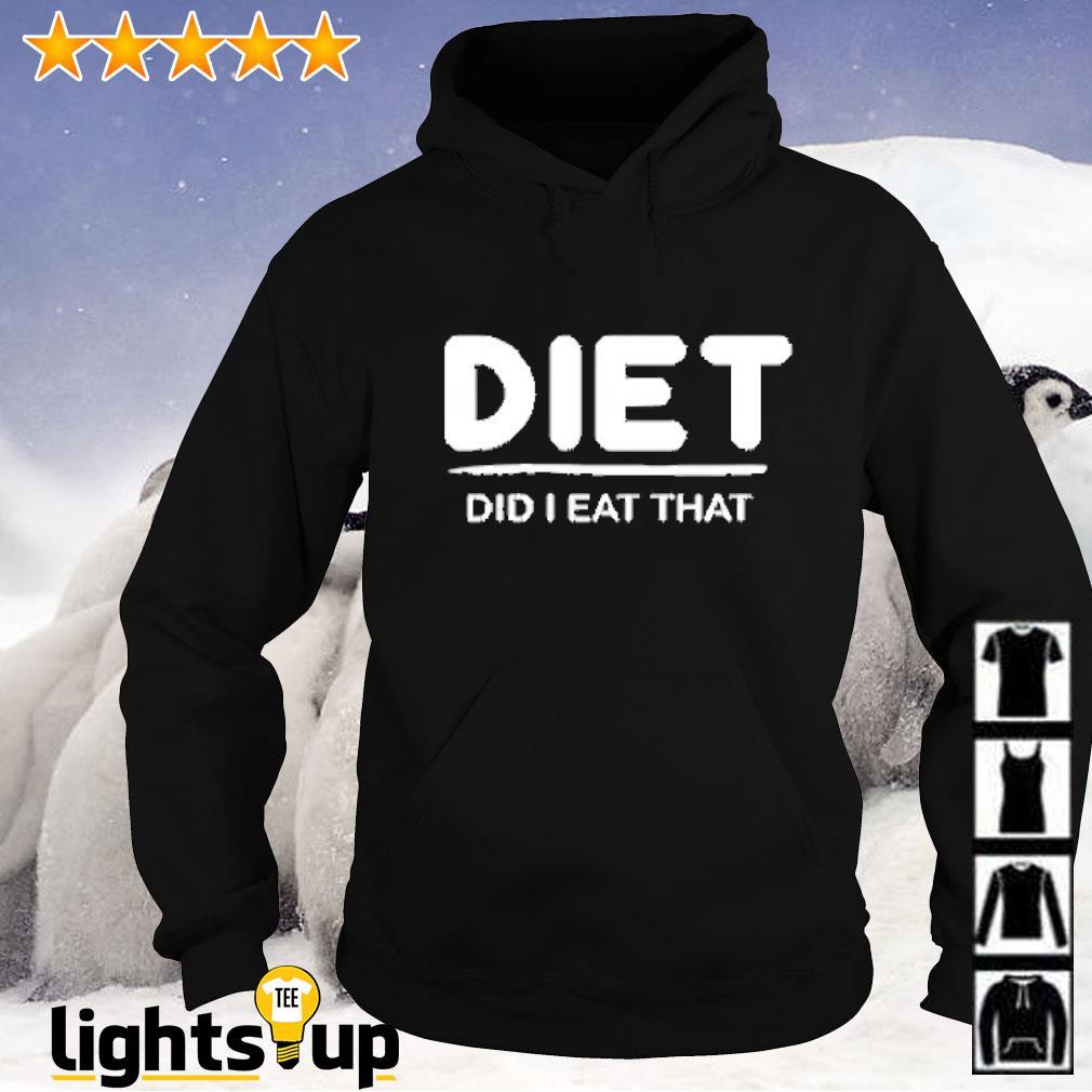 Diet did i eat that Hoodie