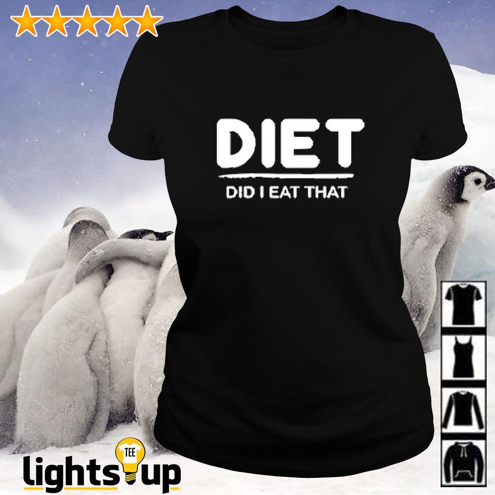 Diet did i eat that Ladies-tee