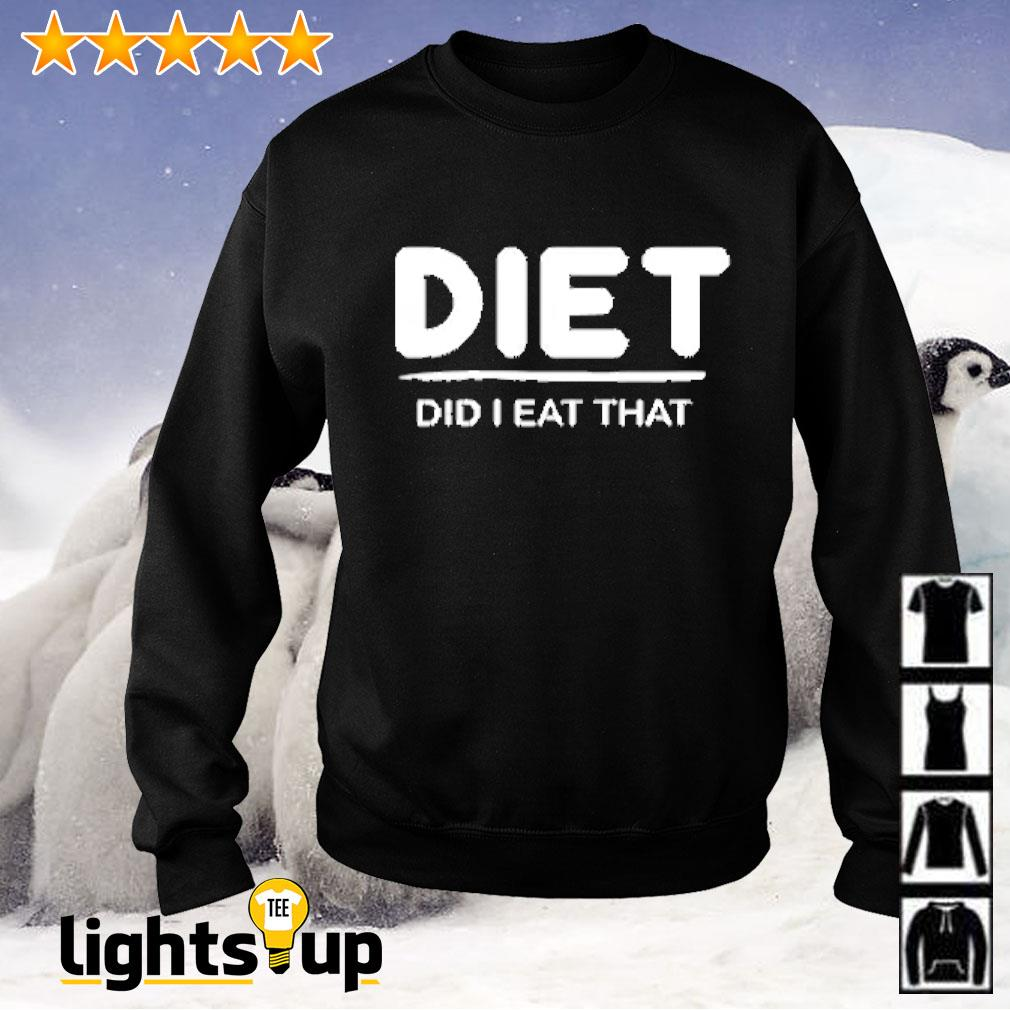 Diet did i eat that Sweater