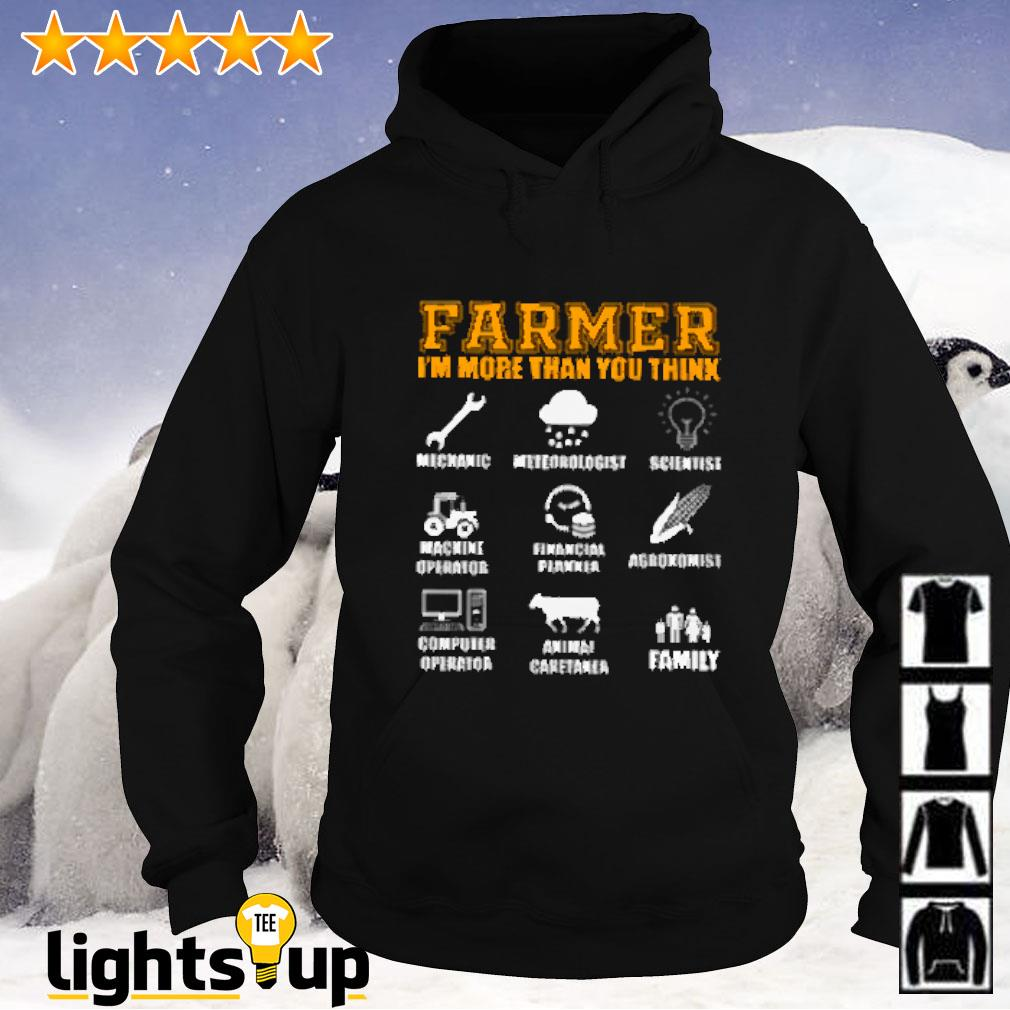 Farmer i'm more than you think mechanic meteorologist scientist machine operator financial planner Hoodie