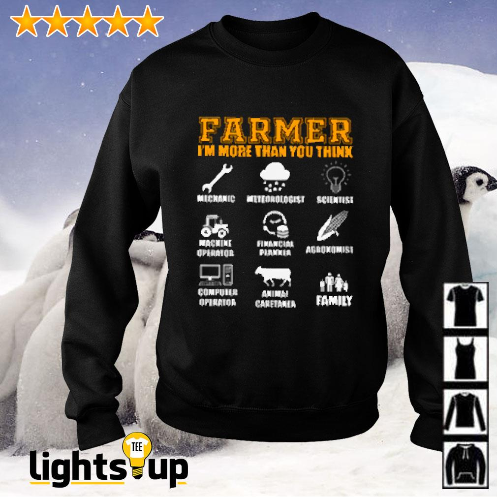 Farmer i'm more than you think mechanic meteorologist scientist machine operator financial planner Sweater