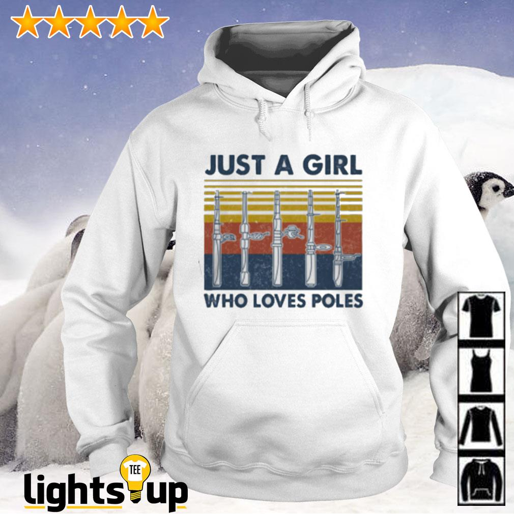 Just a girl who loves poles vintage Hoodie