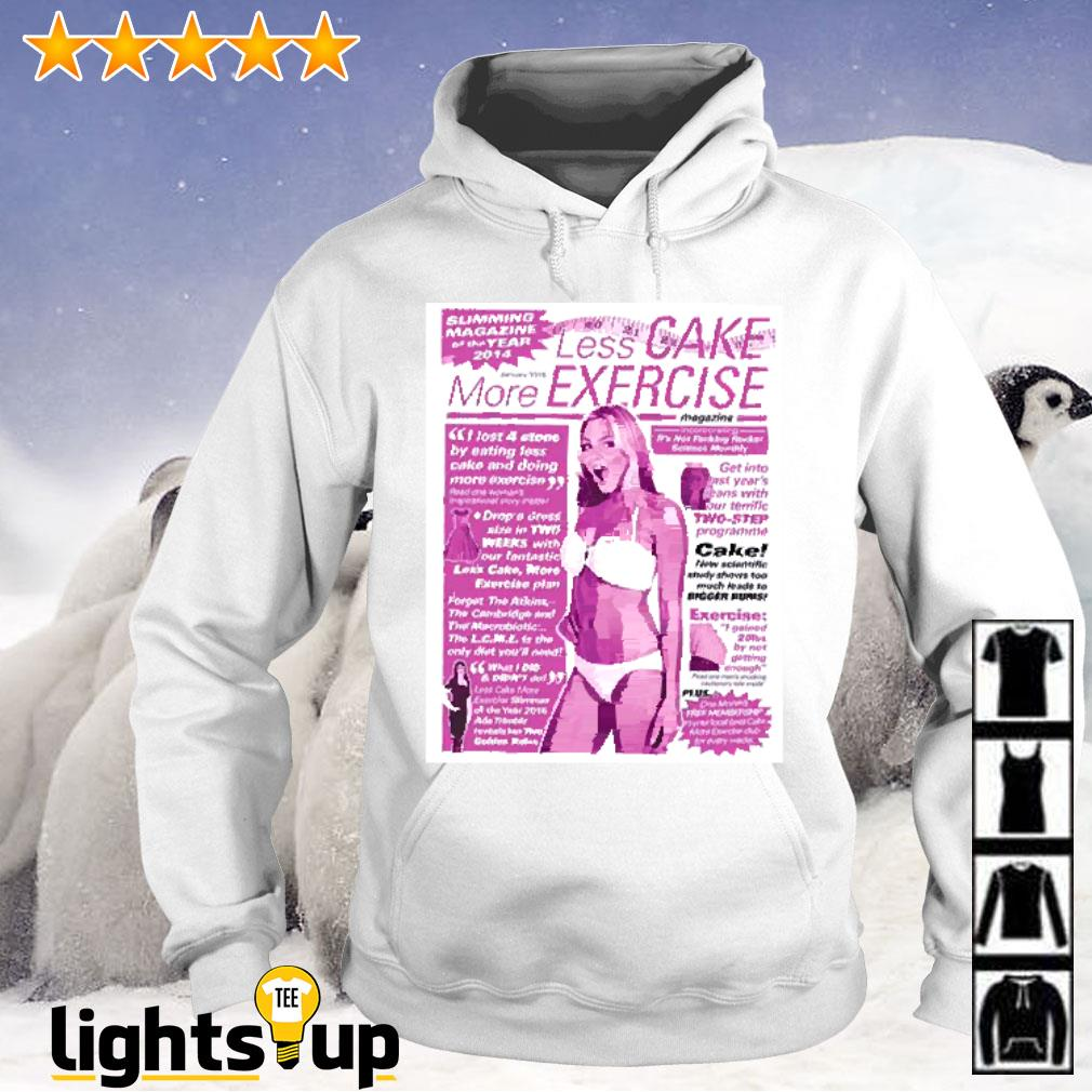 Less cake more exercise magazine I lost 4 stone by eating less cake and doing more exercise Hoodie