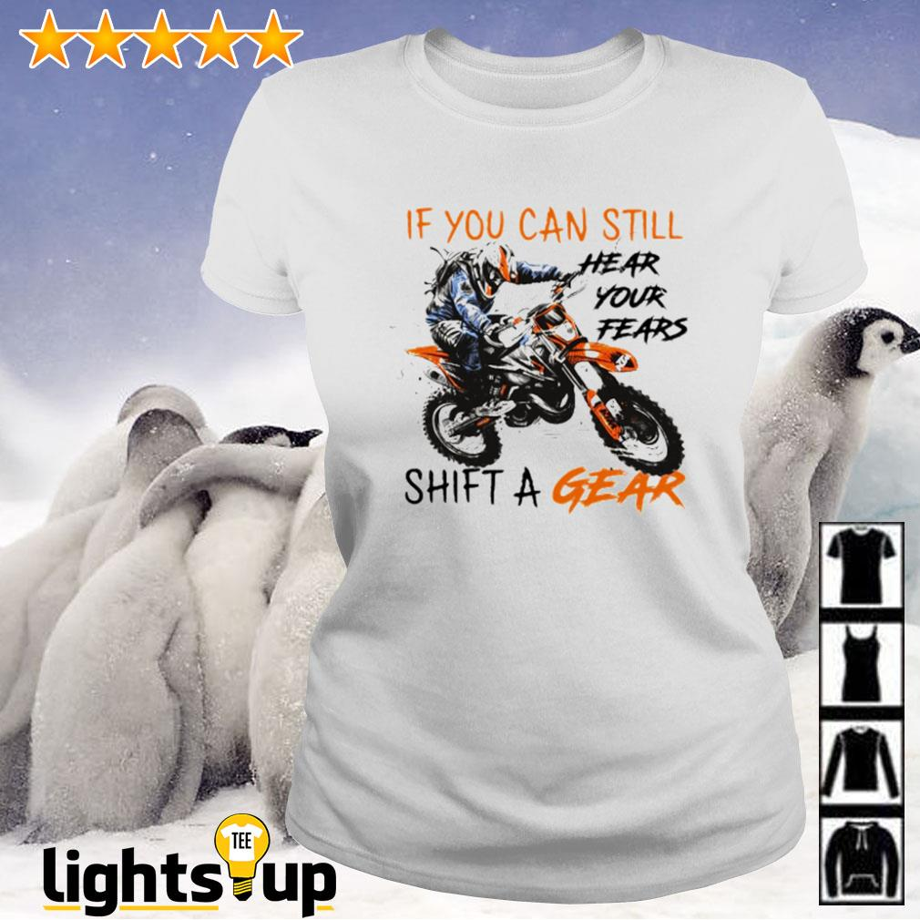 Motocross if you can still hear your fears shift a gear Ladies-tee