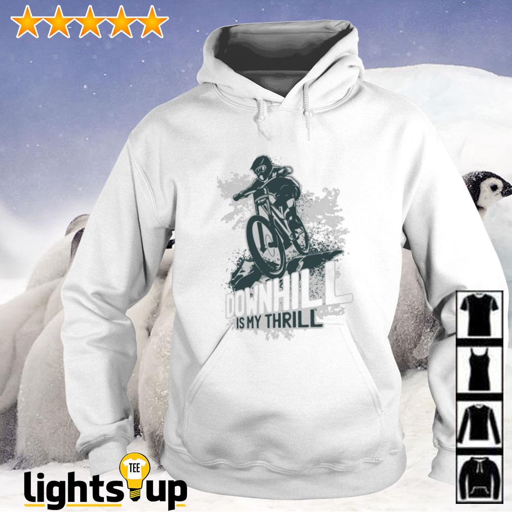 Mountain biking downhill is my thrill Hoodie