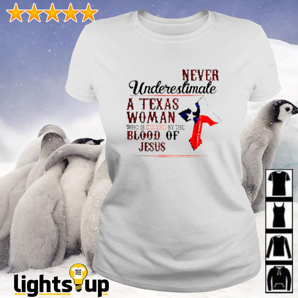 Never underestimate a Texas woman who is covered by blood of Jesus Ladies-tee