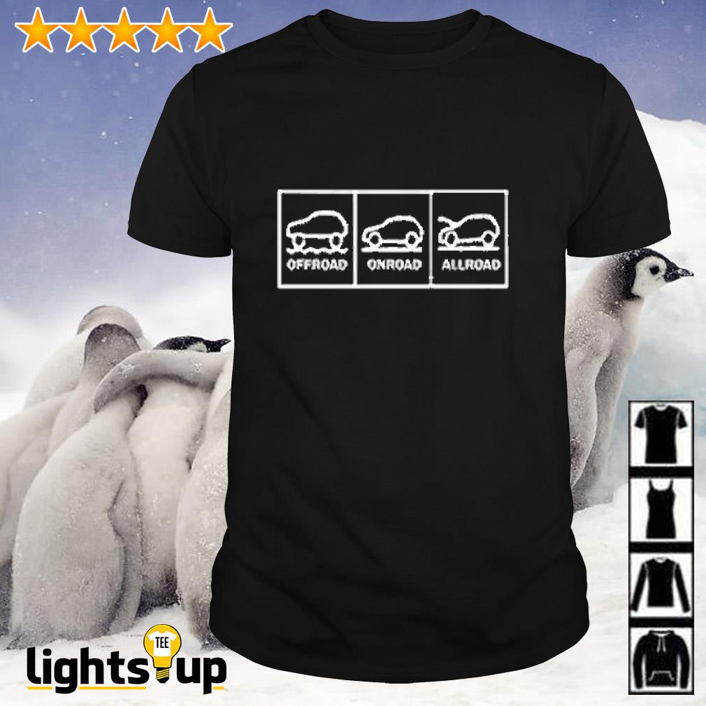 Offroad onroad allroad shirt