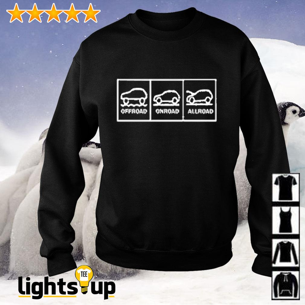 Offroad onroad allroad Sweater
