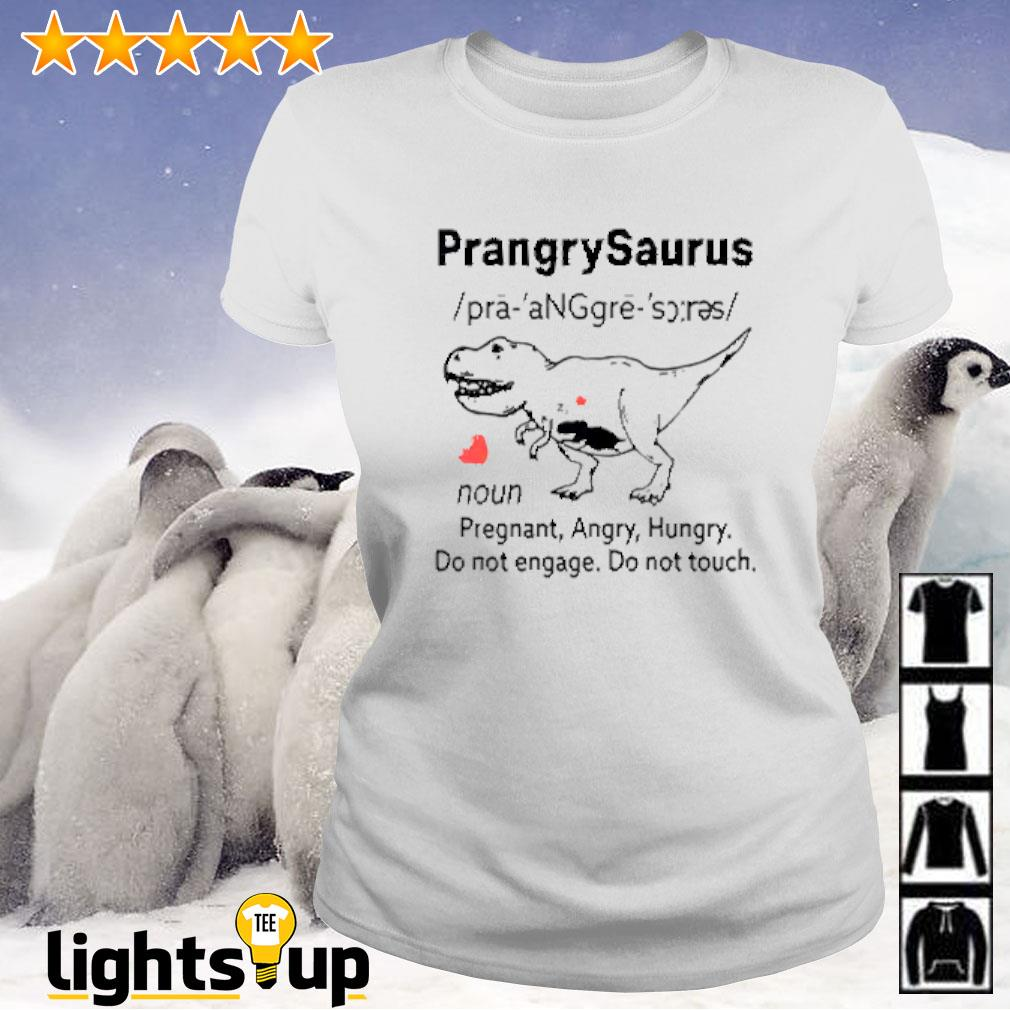Prangrysaurus definition pregnant angry hungry do not engage do not touch Ladies-tee