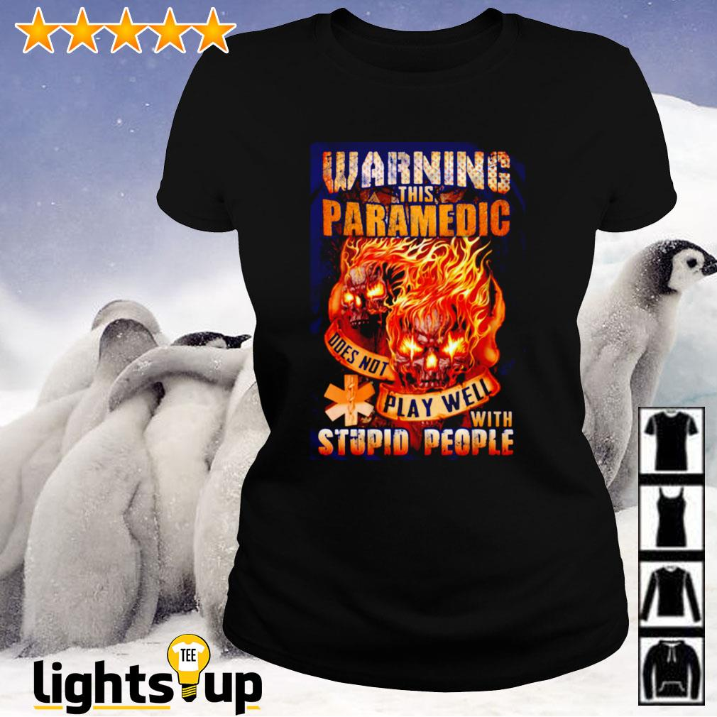 Skull Warning this paramedic does not play well with stupid people Ladies-tee
