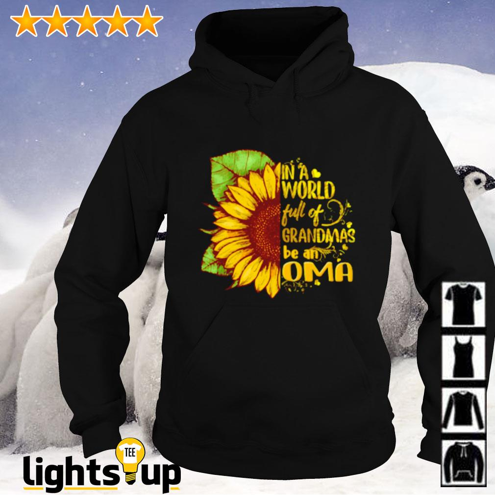 Sunflower in a world full of grandmas be an OMA Hoodie