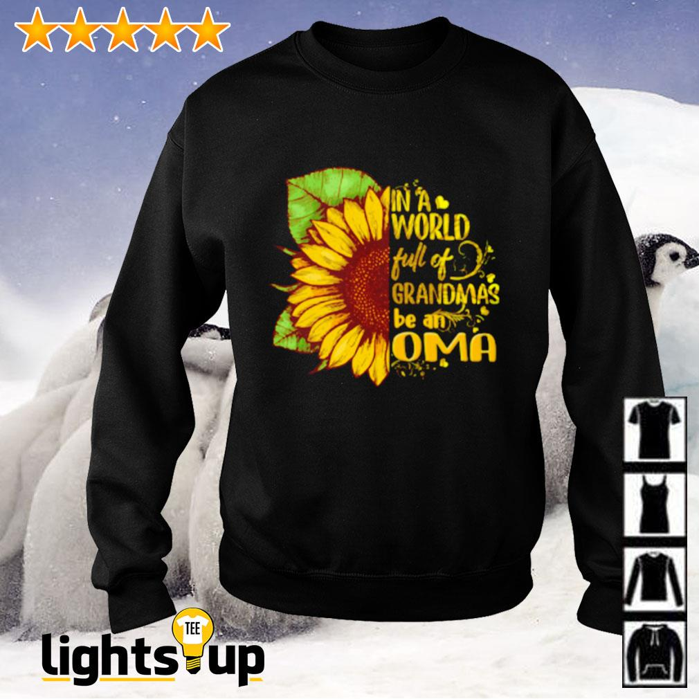 Sunflower in a world full of grandmas be an OMA Sweater