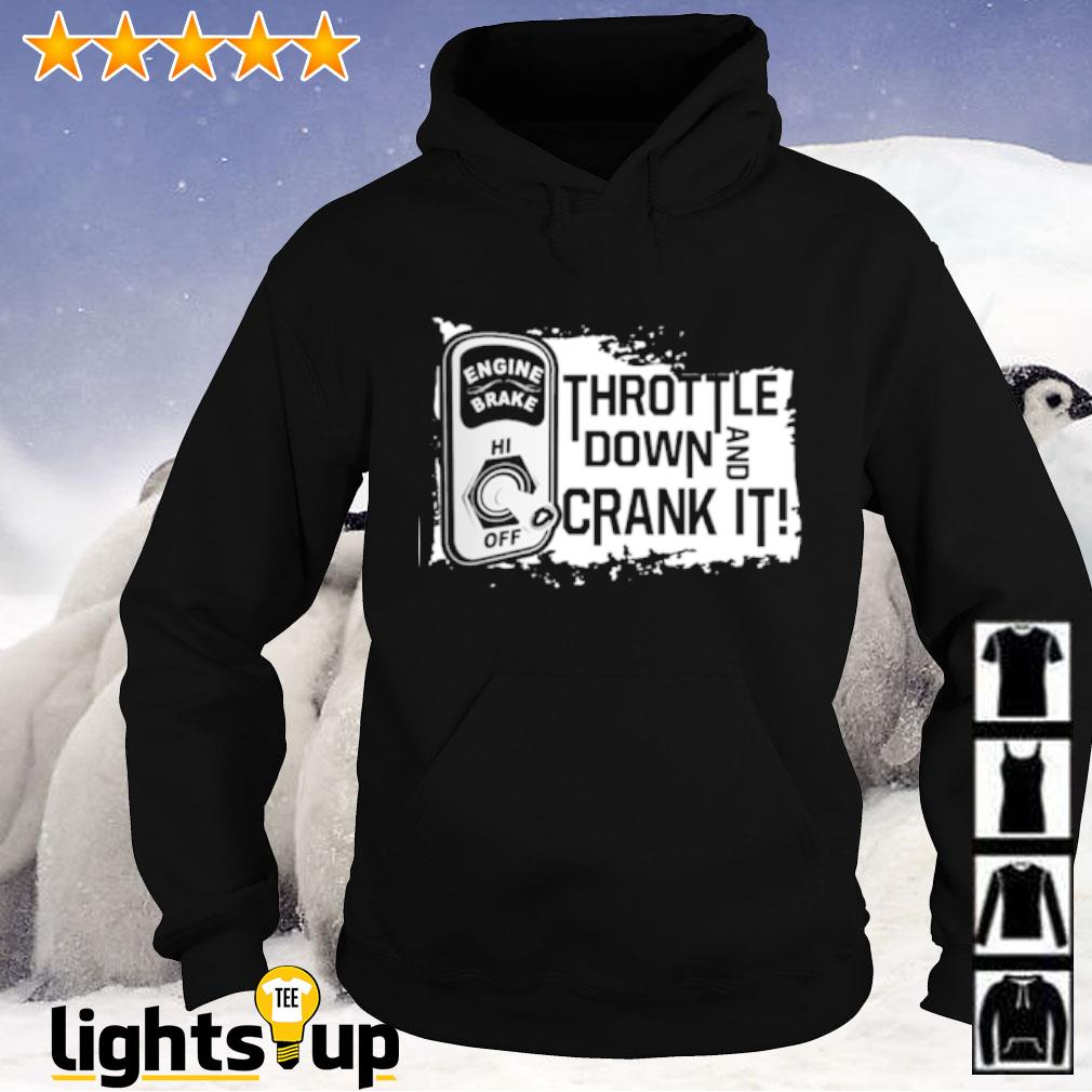 Throttle down and crank it engine brake Hoodie