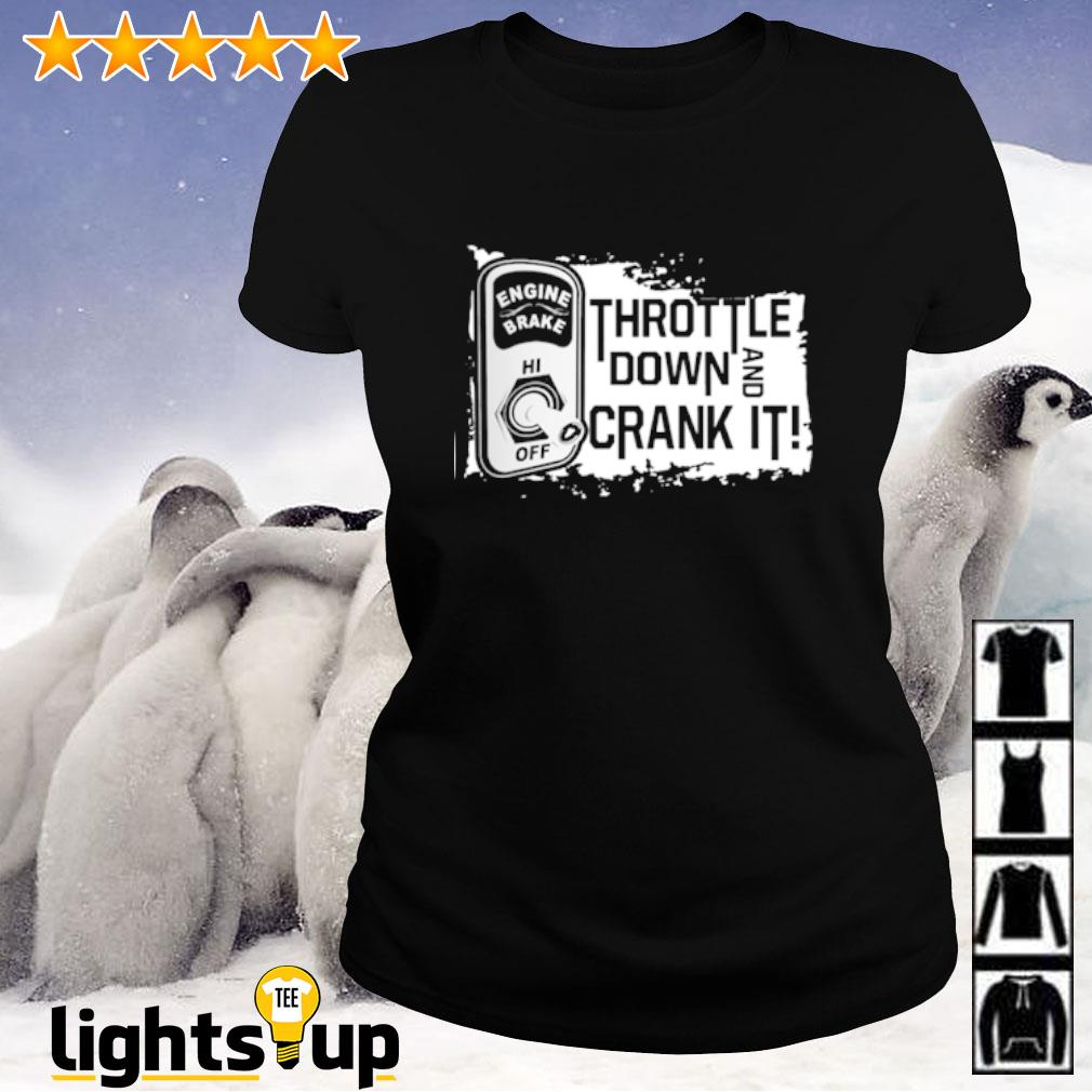 Throttle down and crank it engine brake Ladies-tee