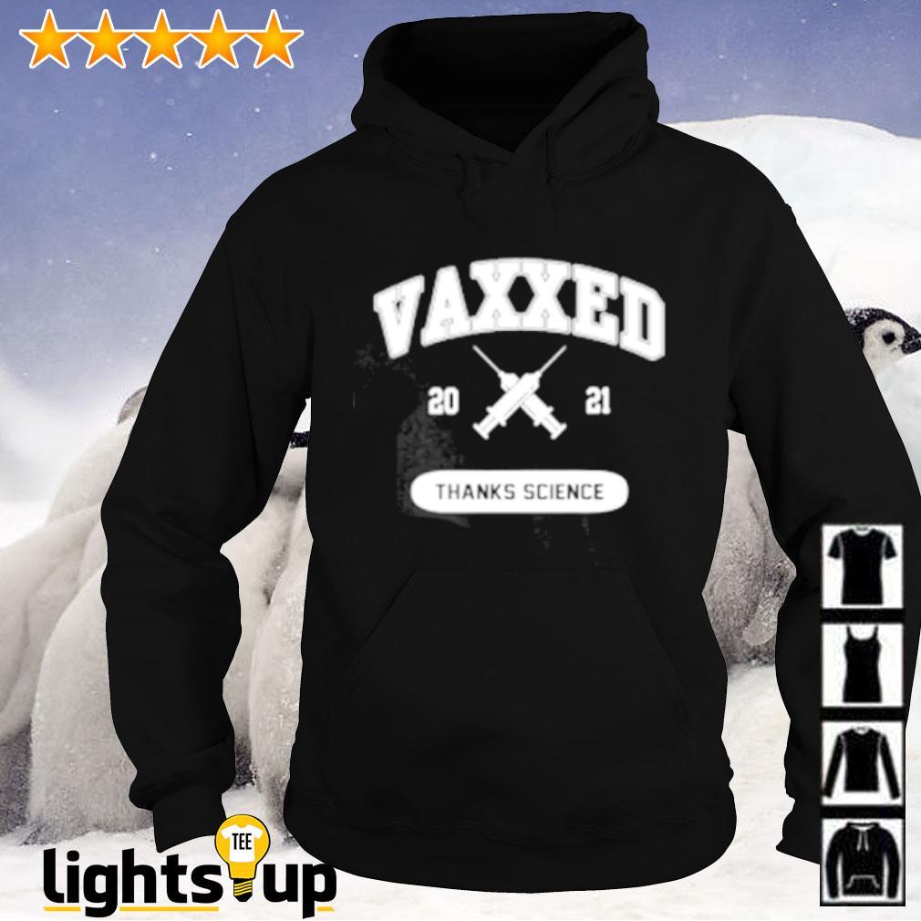 Vaxxed 2021 thanks science Hoodie