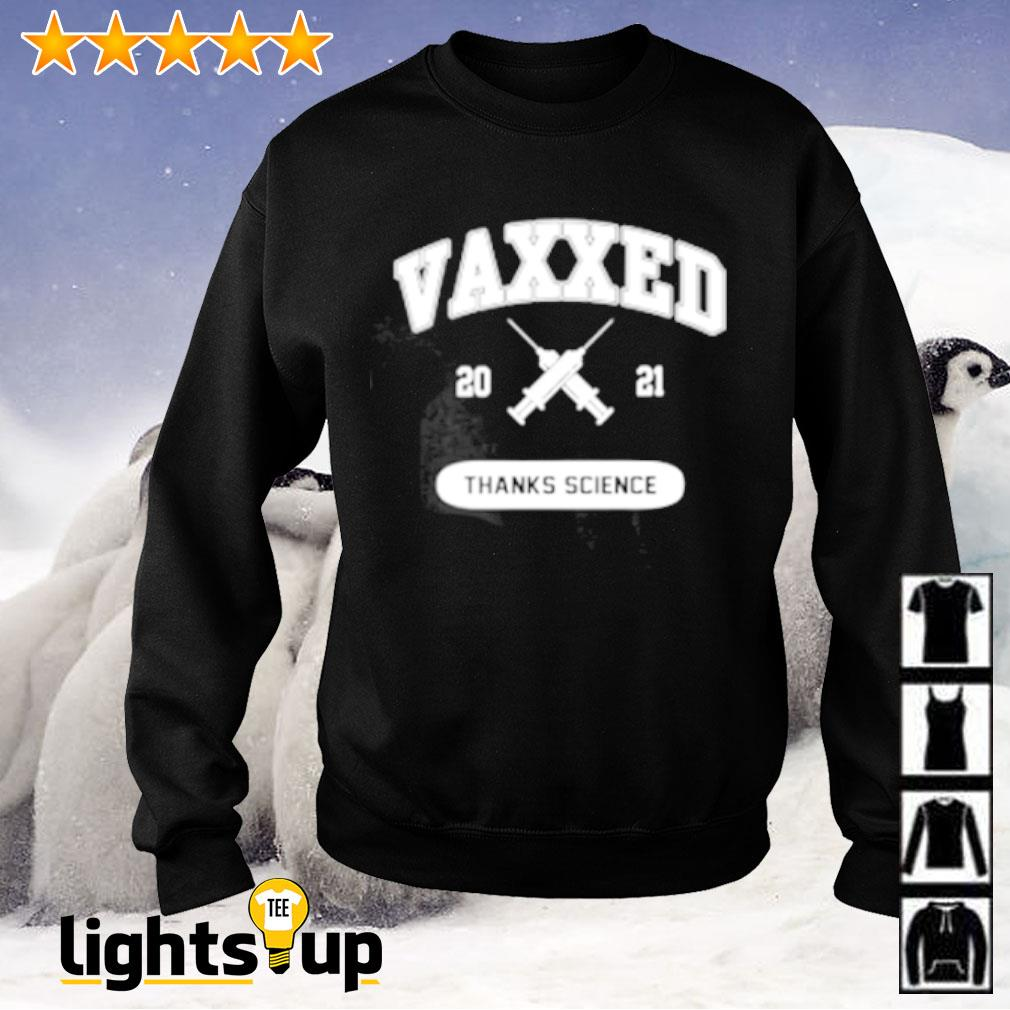 Vaxxed 2021 thanks science Sweater