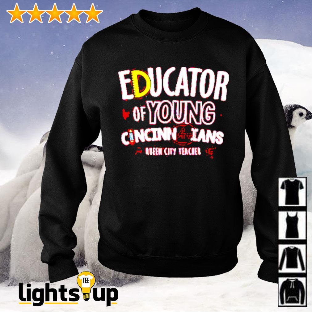 Educator of young Cincinnatians Queen city teacher Sweater
