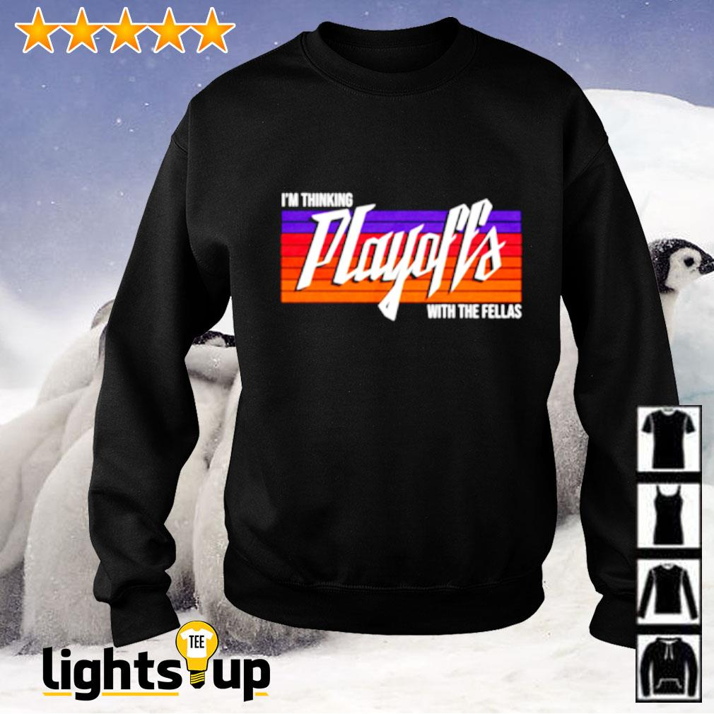 I'm thinking playoffs with the fellas Sweater