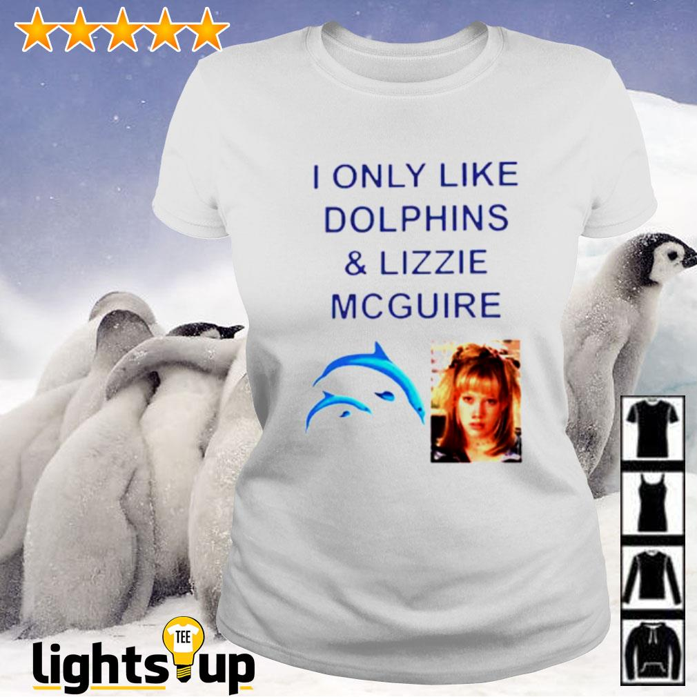 I only like dolphins and Lizzie Mcguire Ladies-tee