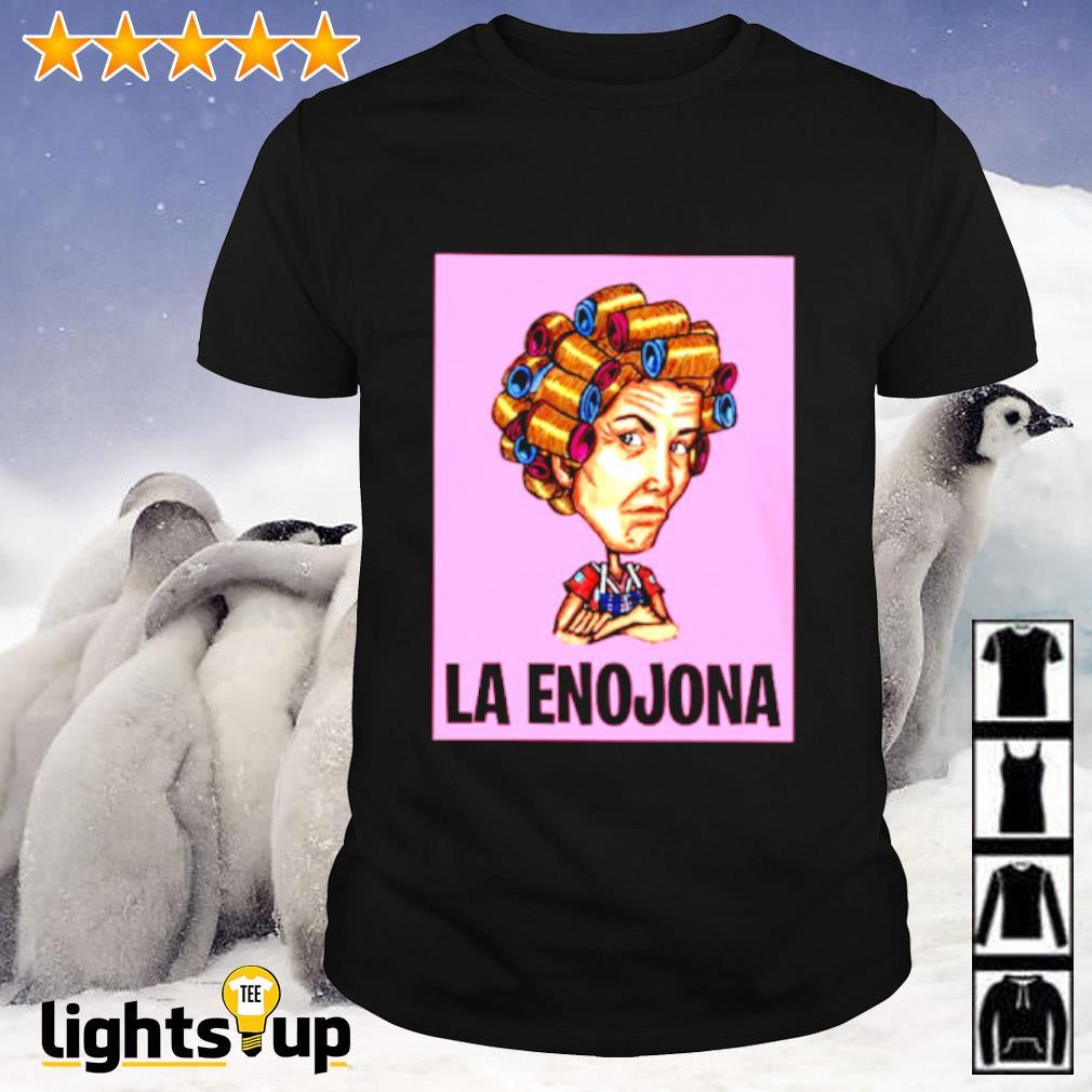 La Enojona shirt