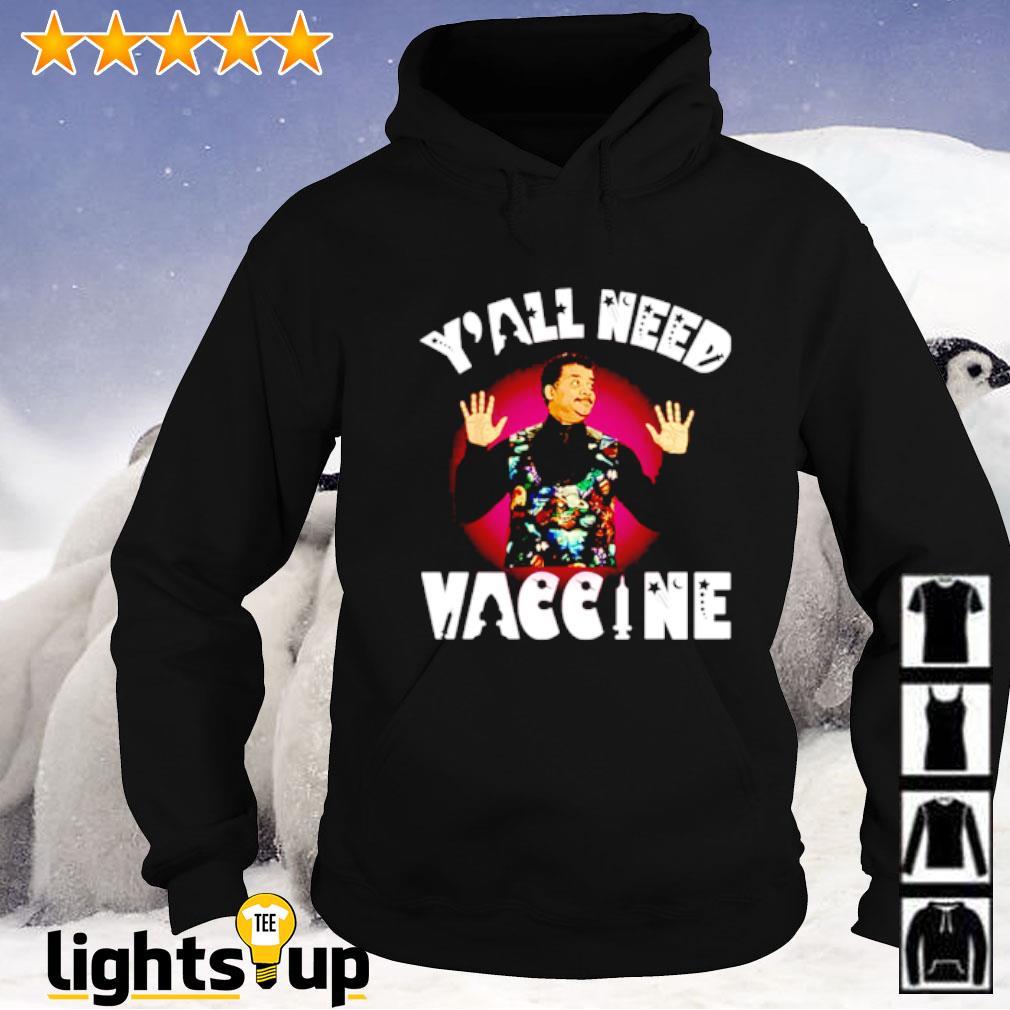 Neil Degrasse Tyson y'all need vaccine Hoodie