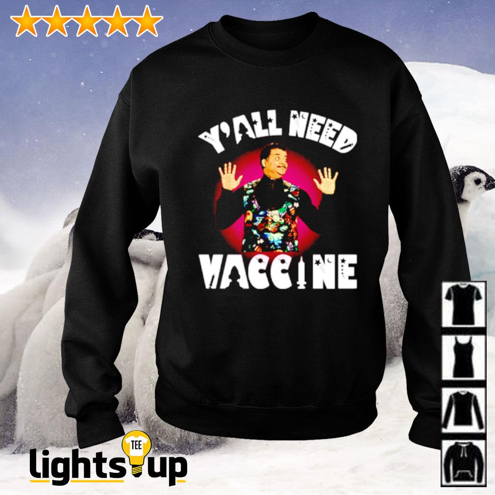 Neil Degrasse Tyson y'all need vaccine Sweater