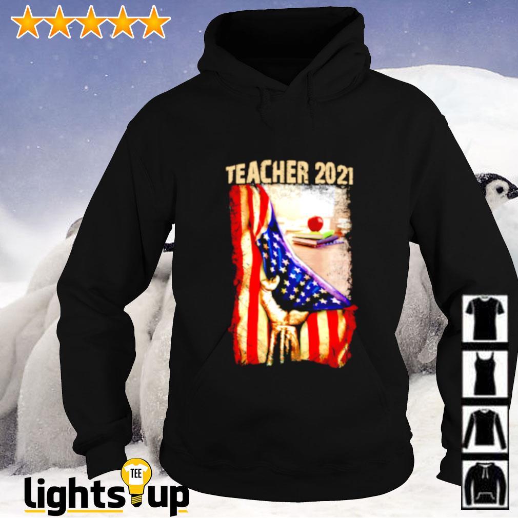 Teacher 2021 Appreciation American flag Hoodie